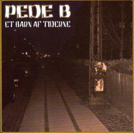Pede B CD, et barn af tiderne